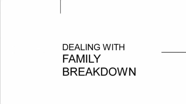 Working with Families – Dealing with Family Breakdown
