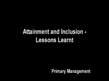 Attainment and Inclusion: Lessons Learnt