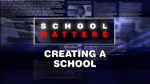 Creating a School