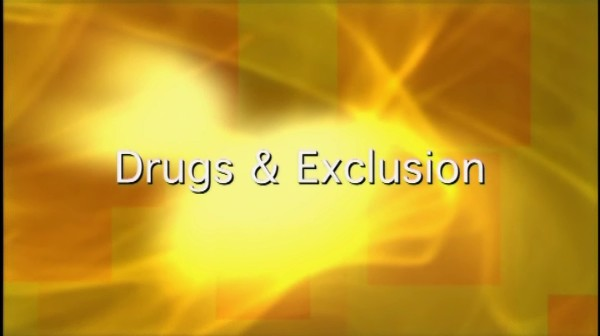 Exclusion and Drugs