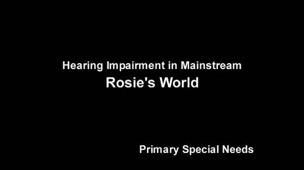 Hearing Impairment in Mainstream – Rosie's World