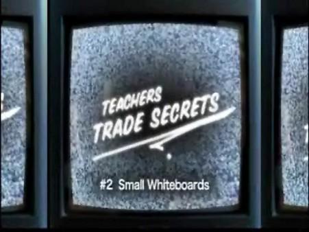 Interstitials – Trade Secrets – Small Whiteboards