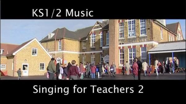 KS1/2 Music – Singing for Teachers: Strategies in the Classroom