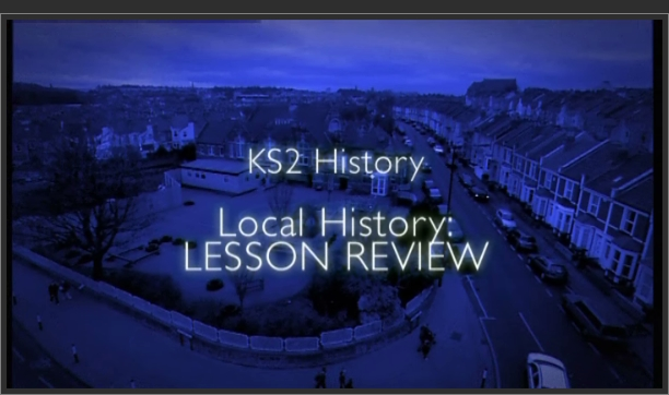 KS2 History – Local History: Lesson Review