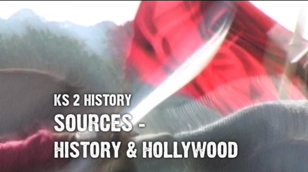 KS2 History – Sources – History and Hollywood