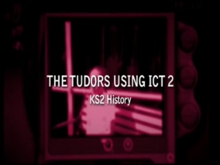 KS2 History – The Tudors using ICT 2