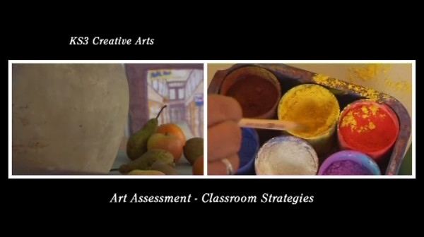 KS3/4 Creative Arts – Art Assessment – Classroom Strategies