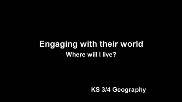 KS3/4 Geography – Engaging With Their World: Where Will I Live?