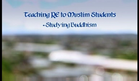 KS3/4 RE – Teaching RE to Muslim Students: Studying Buddhism
