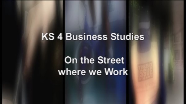 KS4 Business Studies for Pupils – On The Street Where We Work