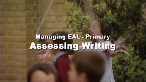 Managing EAL – Primary – Assessing Writing