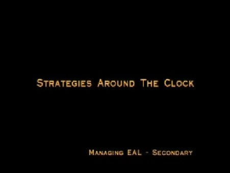 Managing EAL – Secondary – Strategies Around the Clock
