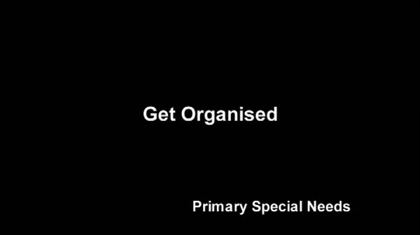 Primary Special Needs – Get Organised