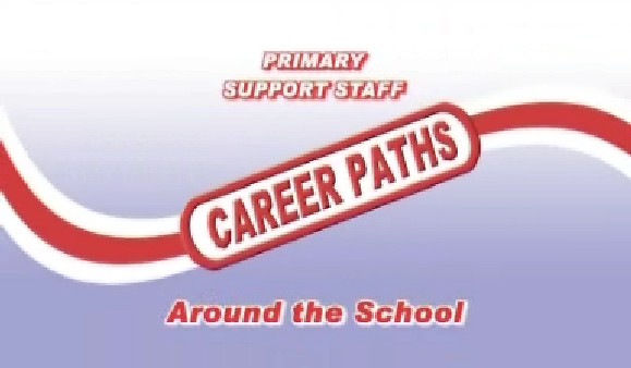 Primary Support Staff – Career Paths – Around the School