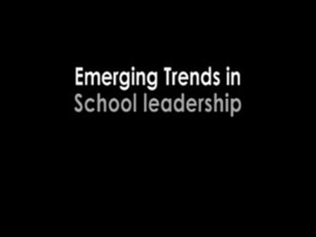 School Leadership – Emerging Trends in Leadership – The Canterbury Campus Kent