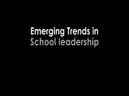 School Leadership – Emerging Trends in Leadership – Monteney & Foxhill Primary Schools Sheffield